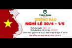 Thông báo nghỉ Lễ 30/4 và 1/5/2019 của Tập đoàn Trần Anh